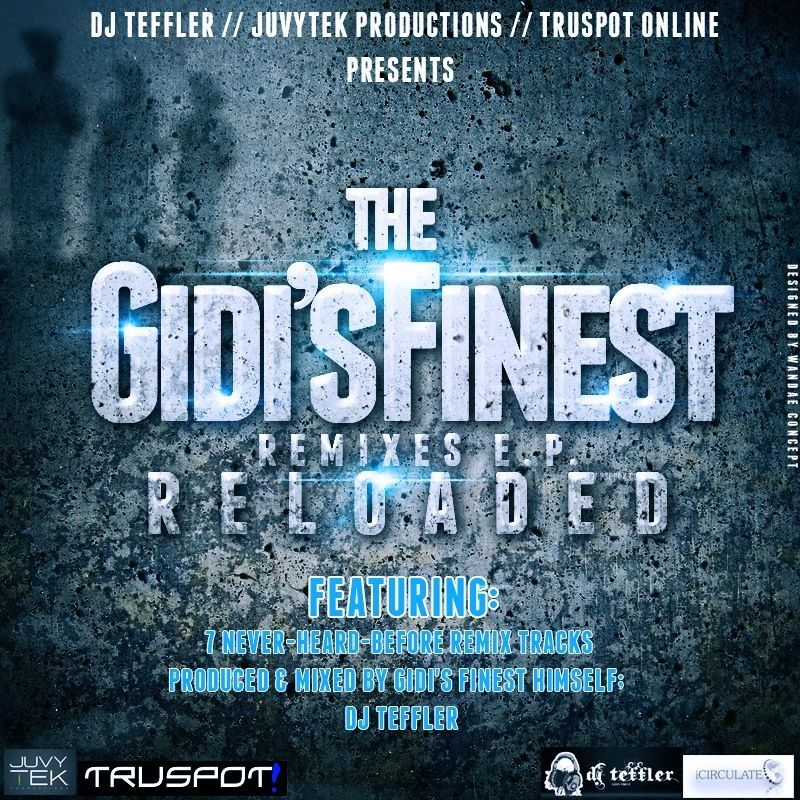 DJ Teffler - GIDI'S FINEST REMIXES EP... RELOADED Artwork | AceWorldTeam.com