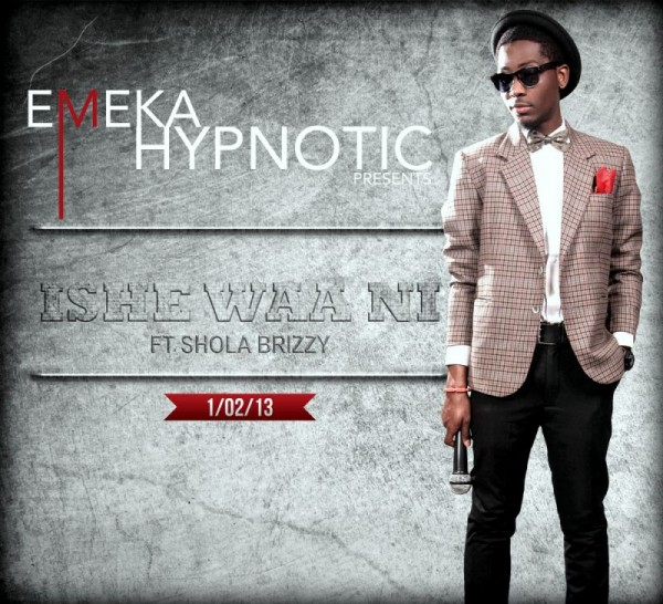 Emeka Hypnotic ft. Shola Brizzy - ISHEE WAA NI Artwork | AceWorldTeam.com