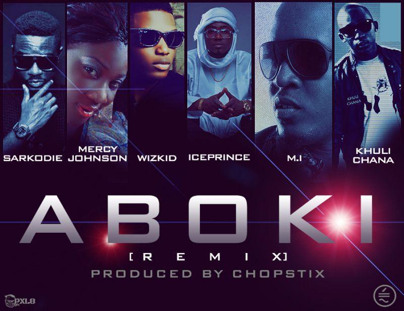 Ice Prince ft. Sarkodie, Mercy Johnson, Wizkid, M.I & Khuli Chana - ABOKI Remix [prod. by Chopstix] Artwork | AceWorldTeam.com