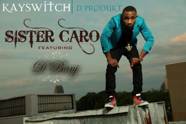 KaySwitch ft. D'banj - SISTER CARO Artwork