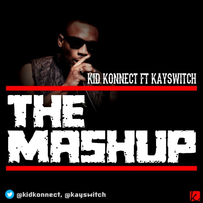 Kid Konnect ft. KaySwitch & Special ED - THE MASHUP Artwork | AceWorldTeam.com