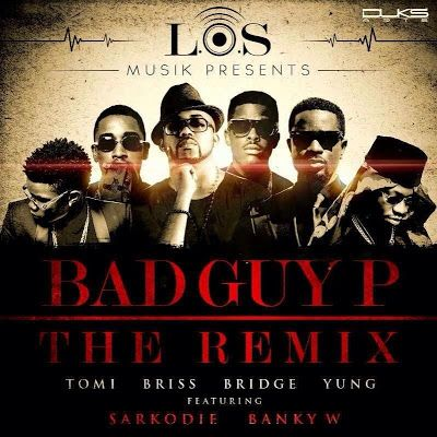 L.O.S ft. Banky W & Sarkodie - BAD GUY P [Remix] Artwork | AceWorldTeam.com