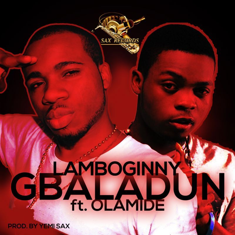Lamboginny ft. Olamide - GBALADUN [prod. by Yemi Sax] Artwork | AceWorldTeam.com