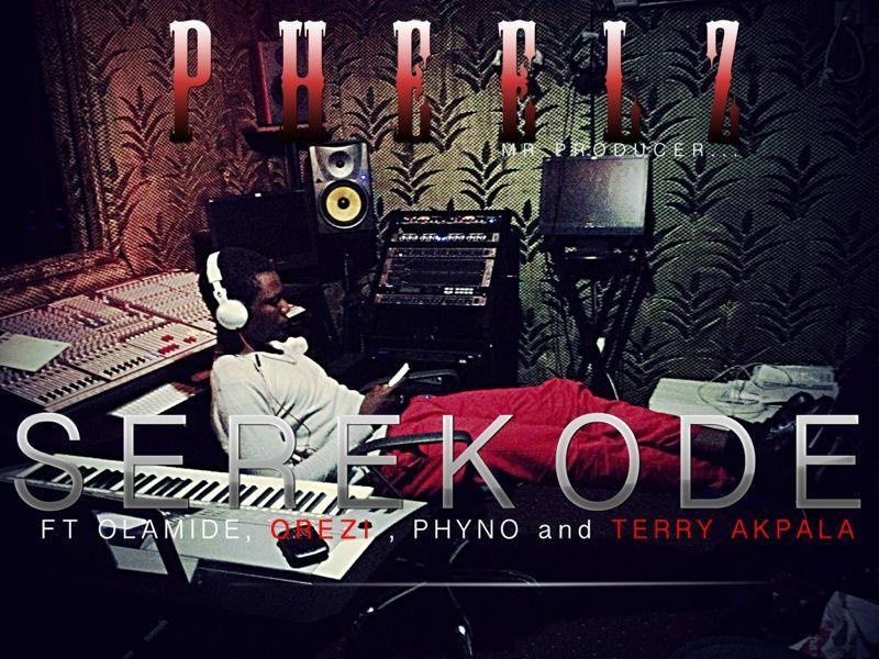 Pheelz ft. Olamide, Orezi, Phyno & Terry Akpala - SEREKODE Artwork | AceWorldTeam.com