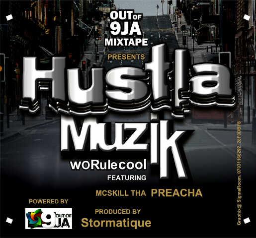 Worule Cool ft. MCskill ThaPreacha - HUSTLA MUZIK [prod. by Stormatique] Artwork | AceWorldTeam.com