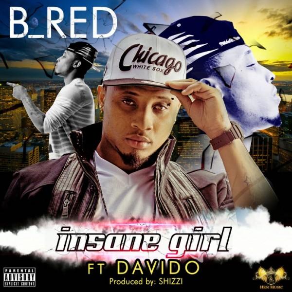 B-Red ft. DavidO - INSANE GIRL [prod. by Shizzi] Artwork | AceWorldTeam.com