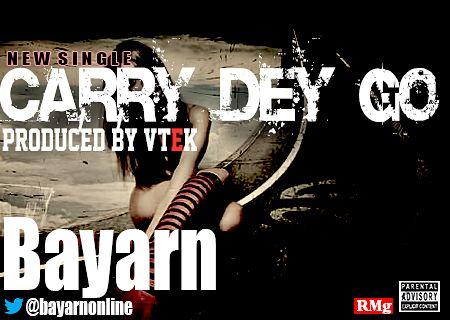 Bayarn - CARRY DEY GO [prod. by Vtek] Artwork | AceWorldTeam.com