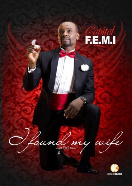 Capital F.E.M.I - I FOUND MY WIFE Artwork | AceWorldTeam.com