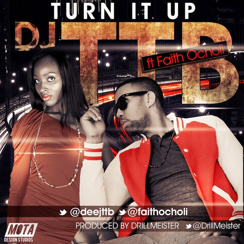 DJ TTB ft. Faith Ocholi - TURN IT UP [prod. by DrillMeister] Artwork | AceWorldTeam.com