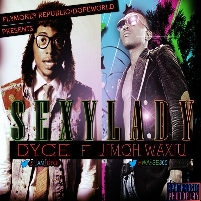 Dyce ft. Jimoh Waxiu - SEXY LADY [a Flo Rida cover] Artwork | AceWorldTeam.com