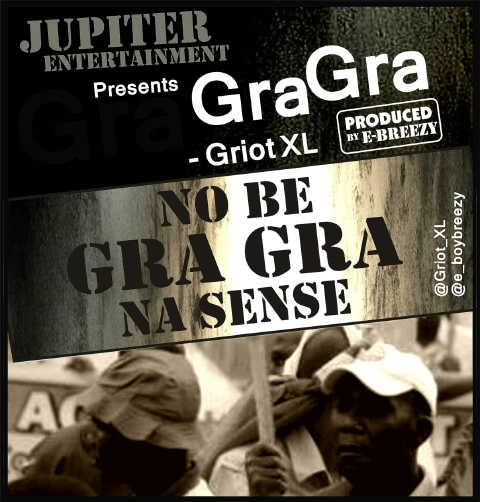 Griot XL - GRA GRA [prod. by E-Breezy] Artwork | AceWorldTeam.com