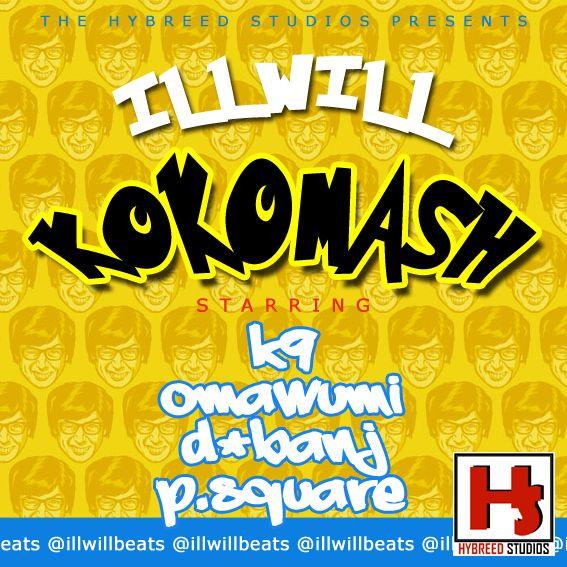 IllWill ft. K9, D'banj, Omawumi & P-Square - KOKOMASH Artwork | AceWorldTeam.com