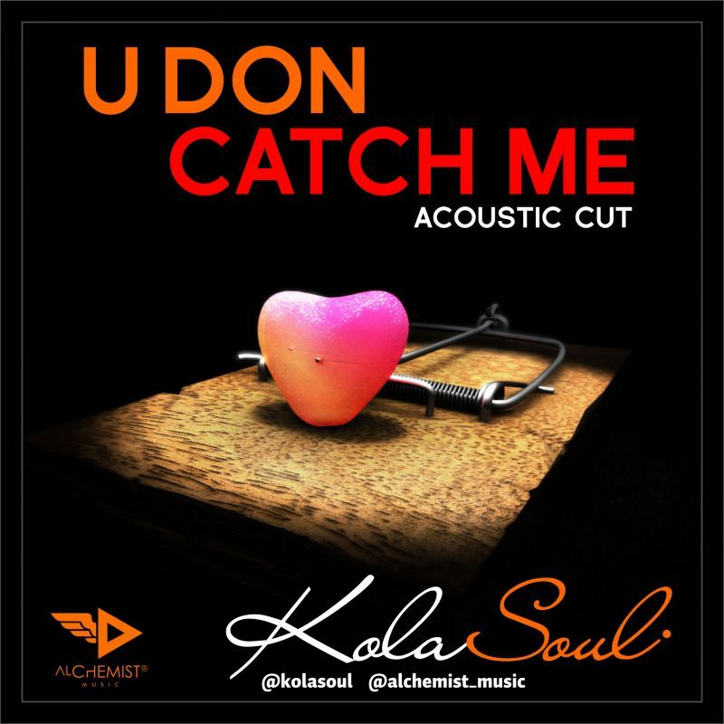 KolaSoul - U DON CATCH ME [Acoustic Version] Artwork | AceWorldTeam.com