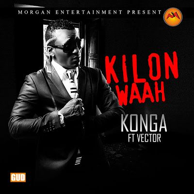 Konga ft. Vector - KILON WAAH Artwork | AceWorldTeam.com