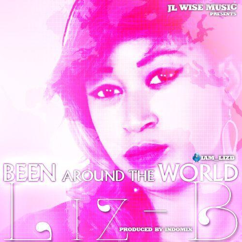 Liz-B - BEEN AROUND THE WORLD [prod. by Indomix] Artwork | AceWorldTeam.com