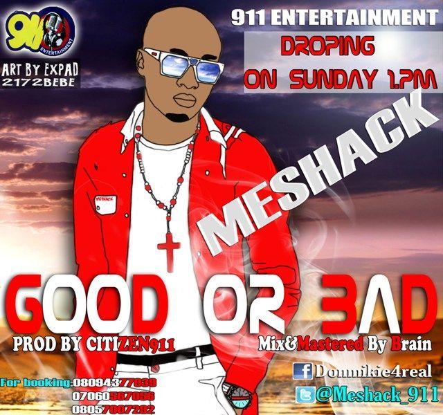 Meshack - GOOD OR BAD Artwork | AceWorldTeam.com
