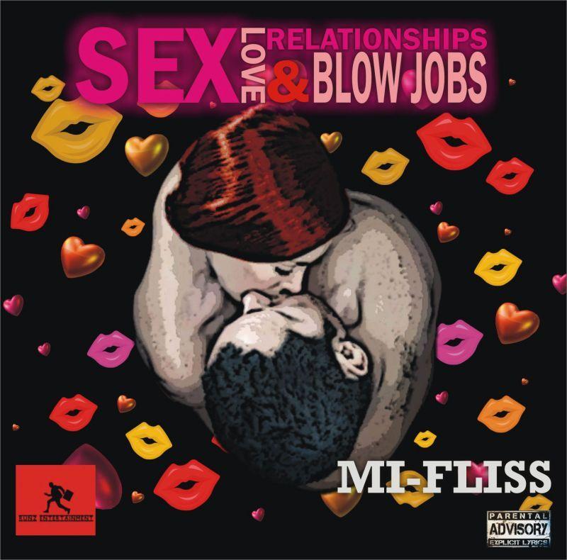 Mi-Fliss - Love, Sex, Relationships & Blow Jobs EP Artwork | AceWorldTeam.com