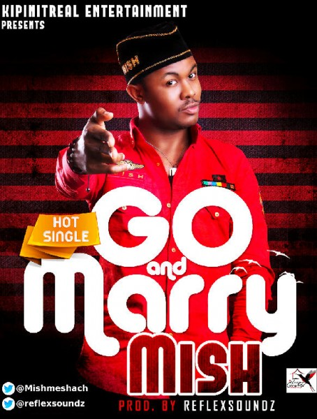 Mish - GO AND MARRY [prod. by Reflex Soundz] Artwork | AceWorldTeam.com