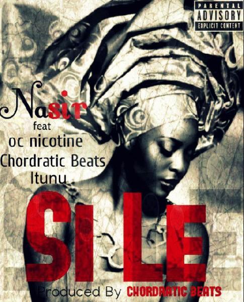 Nasir ft. OC Nicotine, Itunu & Chordratic Beats - SI LE Artwork | AceWorldTeam.com