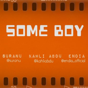 Suranu ft. Endia & Kahli Abdu - SOME BOY Artwork | AceWorldTeam.com