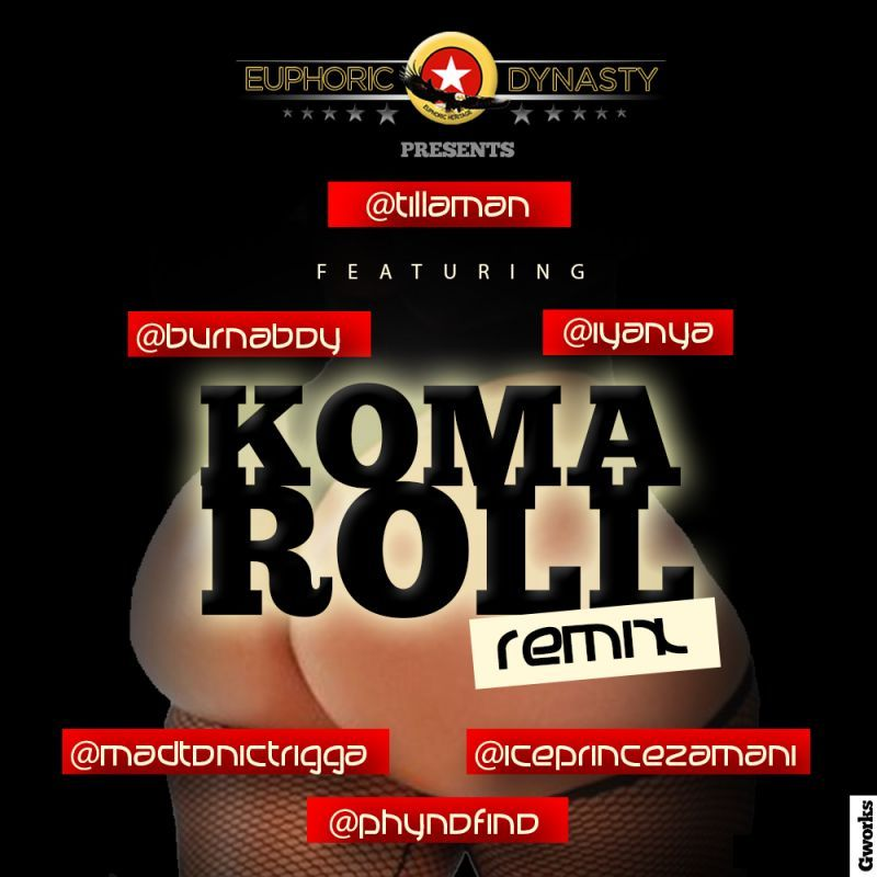 Tillaman ft. Burna Boy, Trigga Madtonic, Iyanya, Phyno & Ice Prince - KOMA ROLL [Remix] Artwork |AceWorldTeam.com