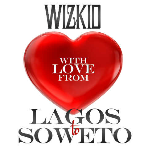Wizkid - LAGOS TO SOWETO [prod. by Maleek Berry] Artwork | AceWorldTeam.com