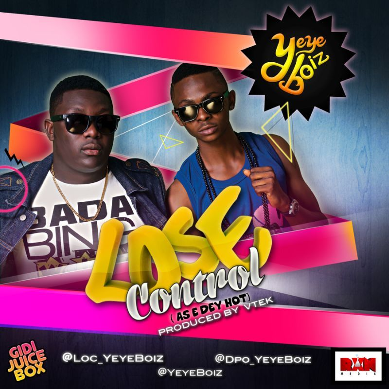 YeyeBoiz - LOSE CONTROL [As E Dey Hot] Artwork | AceWorldTeam.com