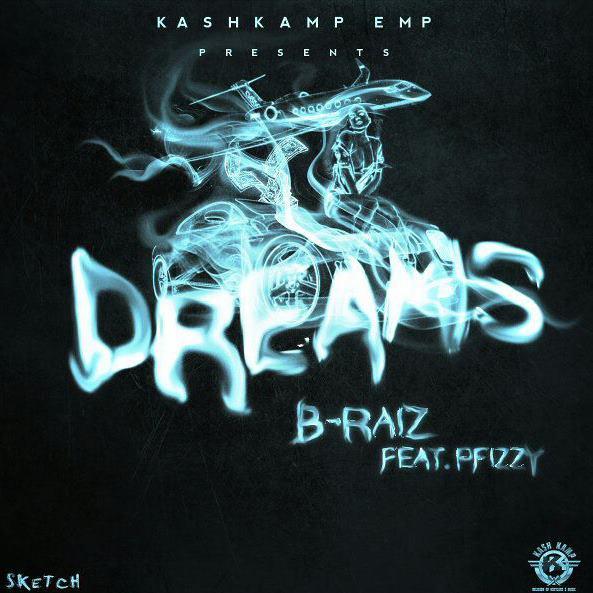 B-Raiz ft. P-Fizzy - DREAMS Artwork   AceWorldTeam.com