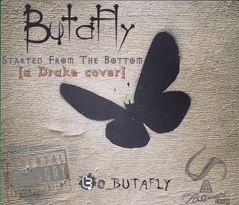 Butafly - STARTED FROM THE BOTTOM [a Drake cover] Artwork | AceWorldTeam.com
