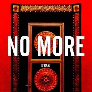 D'banj - NO MORE [Snippet] Artwork