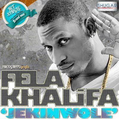 FelaKhalifa - JEKINWOLE Artwork | AceWorldTeam.com