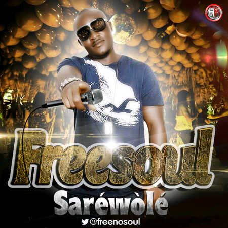 Freesoul - SARÉWÒLÉ [prod. by Niyi P] Artwork | AceWorldTeam.com