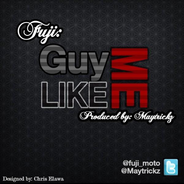 Fuji - GUY LIKE ME [prod. by Maytrickz] Artwork   AceWorldTeam.com