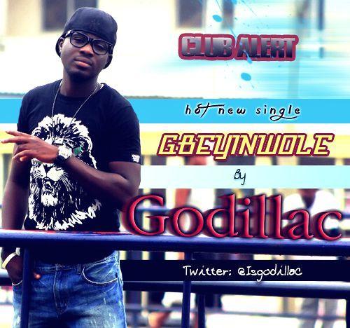 Godillac - GBEYIN WOLE [Freestyle] Artwork | AceWorldTeam.com