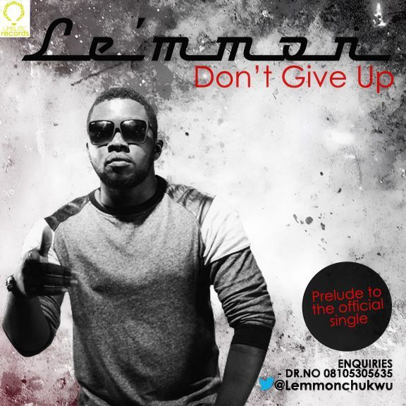 Le'mmon - DON'T GIVE UP [Prelude] Artwork | AceWorldTeam.com