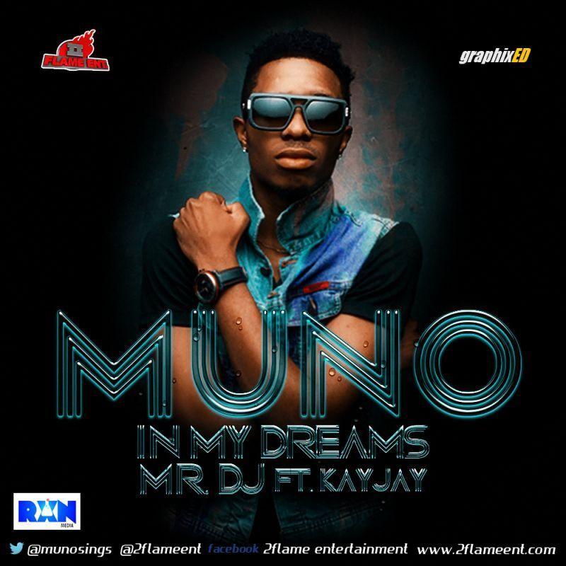 Muno - IN MY DREAMS + MR. DJ ft. Kay Jay Artwork | AceWorldTeam.com