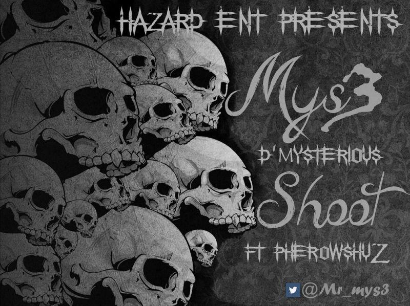 Mys3 D'Mysterious ft. Pherowshuz - SHOOT Artwork | AceWorldTeam.com