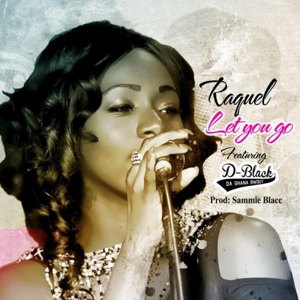 Raquel ft. D-Black - LET YOU GO [prod. by Sammie Blacc] Artwork | AceWorldTeam.com