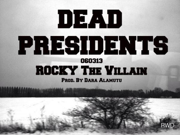 Rocky the Villain - DEAD PRESIDENTS [prod. by Dara Alamatu] Artwork | AceWorldTeam.com