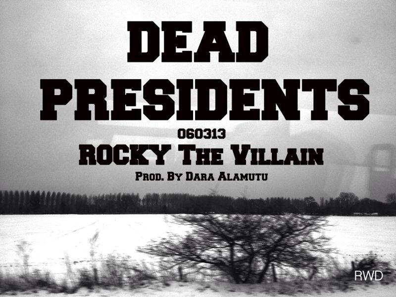 Rocky the Villain - DEAD PRESIDENTS [prod. by Dara Alamatu] Artwork | AceWorldTeam.com