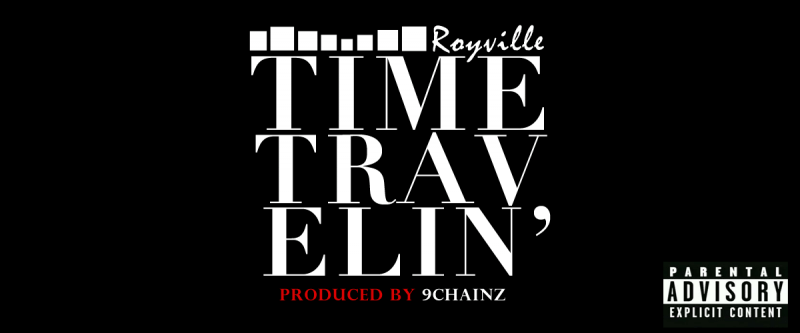 Royville - TIME TRAVELIN' [prod. by 9Chainz] Artwork | AceWorldTeam.com