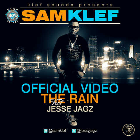 Samklef ft. Jesse Jagz - THE RAIN [Official Video] Artwork | AceWorldTeam.com