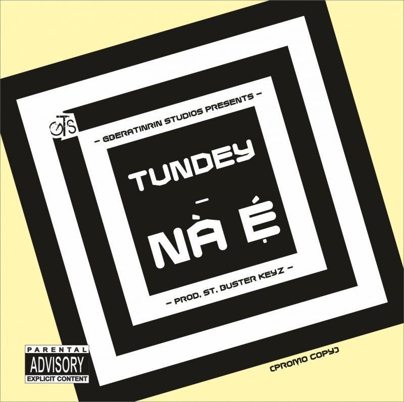 Tundey - NÀ É [prod. by St. Buster Keyz] Artwork | AceWorldTeam.com