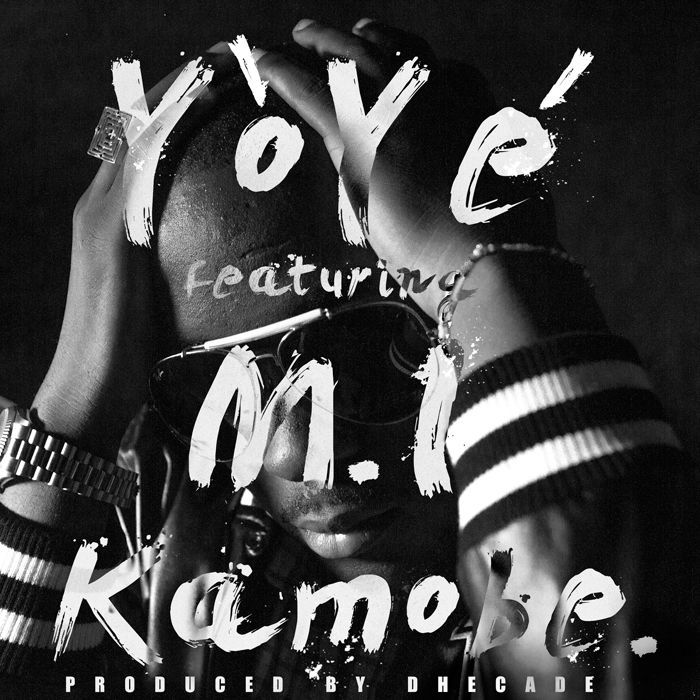 Yoye ft. M.I - KAMOBE [prod. by Dhecade] Artwork | AceWorldTeam.com