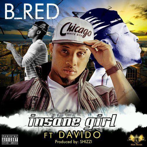 B-Red ft. DavidO - INSANE GIRL Artwork | AceWorldTeam.com