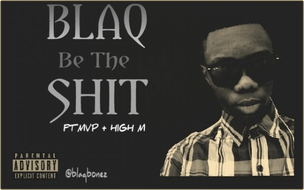 Blaqbonez ft. MVP & High M - BLAQ BE THE SH_T [a Tyga cover] Artwork | AceWorldTeam.com