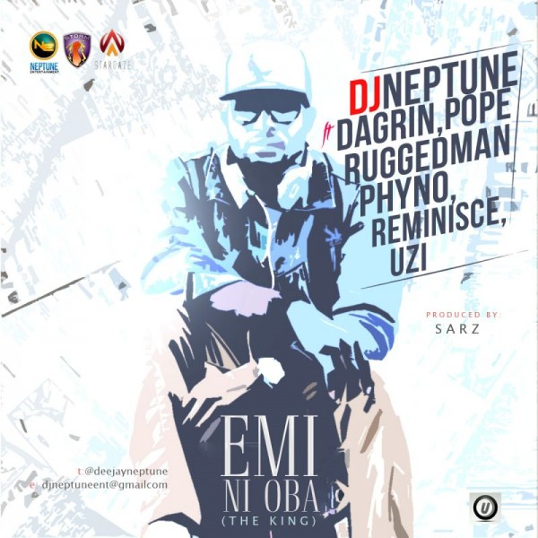 DJ Neptune ft. Dagrin, Phyno, Reminisce, Ruggedman, Pope & Uzi - EMI NI OBA [prod. by Sarz] Artwork | AceWorldTeam.com