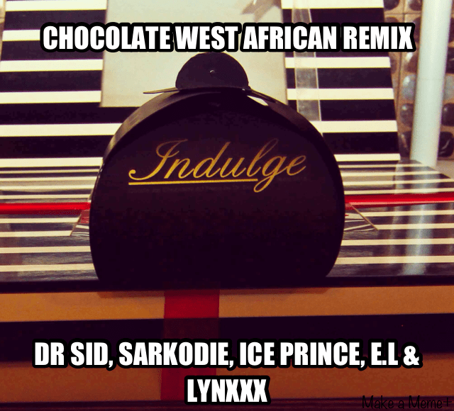 Dr. Sid ft. Sarkodie, Ice Prince, E.L & Lynxxx – CHOCOLATE [West African Remix] Artwork | AceWorldTeam.com