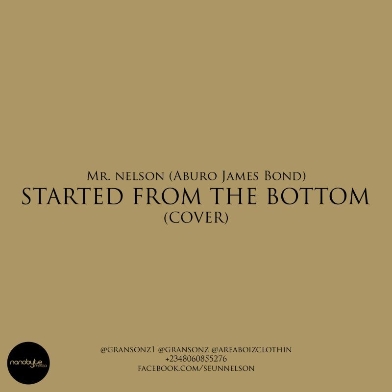 Mr. Nelson - STARTED FROM THE BOTTOM [a Drake cover] Artwork | AceWorldTeam.com