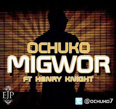 Ochuko ft. Henry Knight - MIGWOR Artwork | AceWorldTeam.com